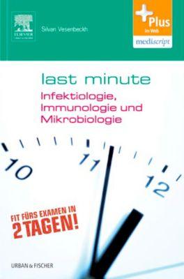 Last Minute Infektiologie, Immunologie und Mikrobiologie, Silvan Vesenbeckh