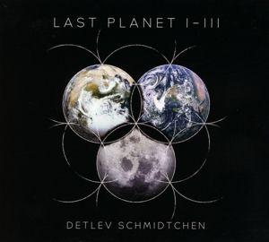 Last Planet 1-3, Detlev Schmidtchen