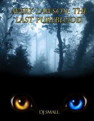 Last Pureblood: Avery Lawson: The Last Pureblood, Dj Small