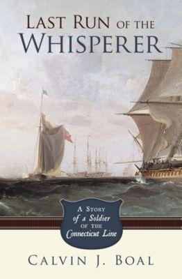 Last Run of the Whisperer, Calvin J. Boal