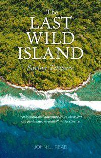 Last Wild Island:Saving Tetepare, John Read