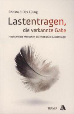 Lastentragen - die verkannte Gabe, Dirk Lüling, Christa Lüling