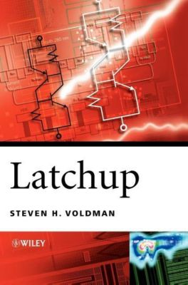 Latchup in Semiconductor Technology, Steven H. Voldman