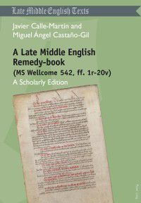 Late Middle English Remedy-book (MS Wellcome 542, ff. 1r-20v), Javier Calle Martin, Miguel Angel Castano-Gil