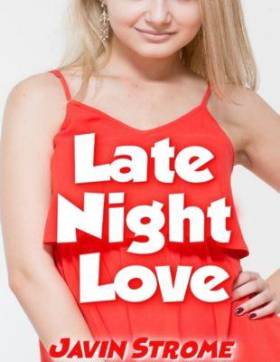 Late Night Love, Javin Strome