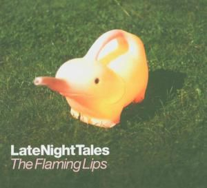 Late Night Tales & Another, Various, Flaming Lips