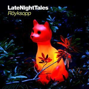 Late Night Tales: Röyksopp, Röyksopp