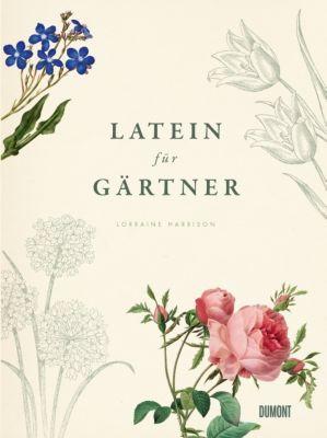 Latein für Gärtner - Lorraine Harrison |