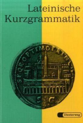 Lateinische Kurzgrammatik, Curt Haussig, Paul Troll, Wilfried Stosch