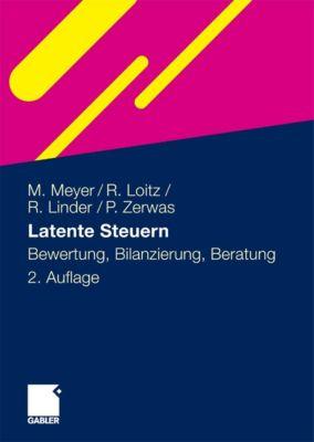 Latente Steuern, Marco Meyer, Rüdiger Loitz, Peter Zerwas, Robert Linder