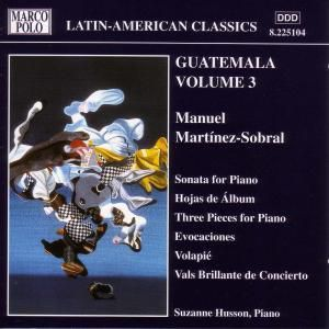 Latin-American Classics: Guatemala Vol. 3 (Martinez-Sobral), Suzanne Husson