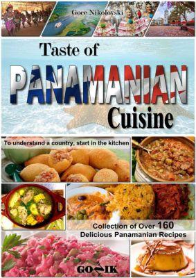 Latin American Cuisine: Taste of Panamanian Cuisine (Latin American Cuisine, #16), Goce Nikolovski