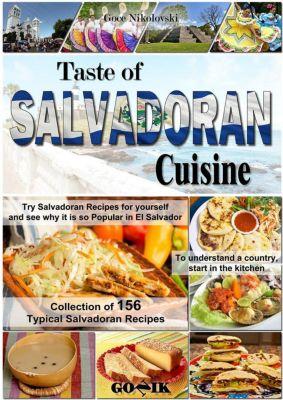 Latin American Cuisine: Taste of Salvadoran Cuisine (Latin American Cuisine, #14), Goce Nikolovski