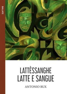 Lattèsanghe (Latte e sangue), Antonio Bux
