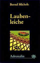 Laubenleiche, Bernd Michels