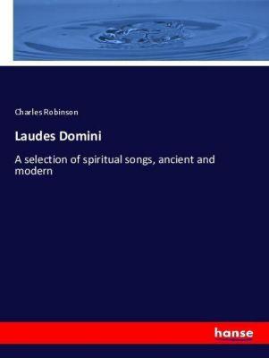 Laudes Domini, Charles Robinson