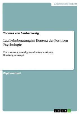 Laufbahnberatung im Kontext der Positiven Psychologie, Thomas von Sauberzweig