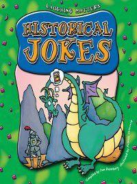 Laughing Matters: Historical Jokes, Pam Rosenberg