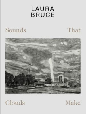 Laura Bruce: Sounds That Clouds Make