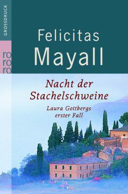Laura Gottberg Band 1: Nacht der Stachelschweine, Felicitas Mayall