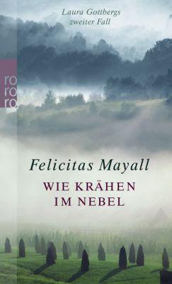 Laura Gottberg Band 2: Wie Krähen im Nebel, Felicitas Mayall