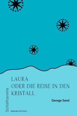 Laura oder die Reise in den Kristall - George Sand |