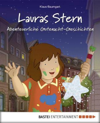 Lauras Stern - Abenteuerliche Gutenacht-Geschichten, Cornelia Neudert, Klaus Baumgart