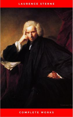 Laurence Sterne: The Complete Novels (The Greatest Writers of All Time), Laurence Sterne
