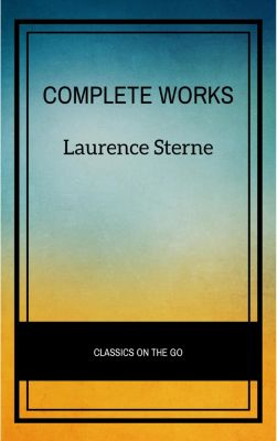 Laurence Sterne: The Complete Works, Laurence Sterne