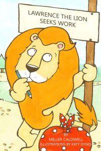 Laurence the Lion Seeks Work, Miller Caldwell