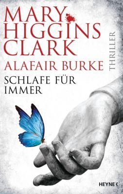 Laurie-Moran-Serie: Schlafe für immer, Alafair Burke, Mary Higgins Clark
