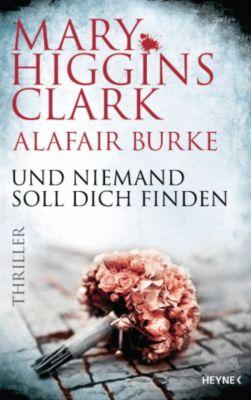 Laurie-Moran-Serie: Und niemand soll dich finden, Alafair Burke, Mary Higgins Clark