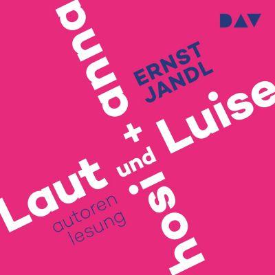 Laut und Luise / hosi + anna, Ernst Jandl