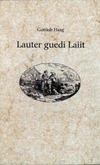 Lauter guedi Laiit - Gottlob Haag pdf epub