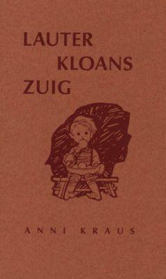 Lauter kloans Zuig, Anni Kraus