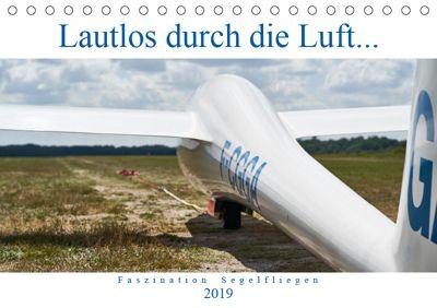 Lautlos durch die Luft - Faszination Segelfliegen (Tischkalender 2019 DIN A5 quer), HM Visual Treats