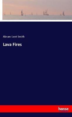 Lava Fires, Abram Lent Smith