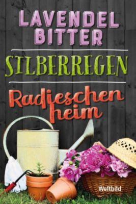 Lavendelbitter/Silberregen/Radieschenheim, Elinor Bicks, Meta Friedrich