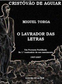 LAVRADOR DAS LETRAS, Cristóvão de Aguiar