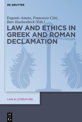 Law and Ethics in Greek and Roman Declamation