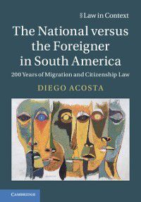 Law in Context: National versus the Foreigner in South America, Diego Acosta