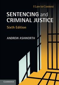 Law in Context: Sentencing and Criminal Justice, Andrew Ashworth
