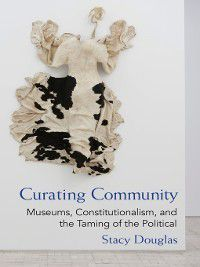 Law, Meaning, and Violence: Curating Community, Stacy Douglas