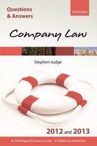 Law Questions & Answers: Q & A Revision Guide: Company Law 2012 and 2013, Steve Judge