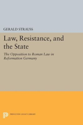 Law, Resistance, and the State, Gerald Strauss
