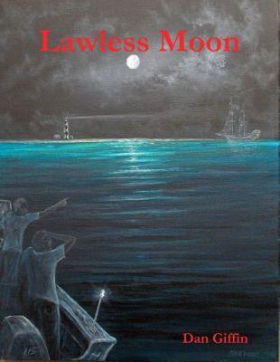 Lawless Moon, Dan Giffin