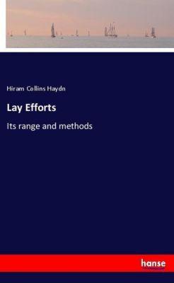 Lay Efforts, Hiram Collins Haydn