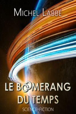 Le boomerang du temps, Michel Labbé