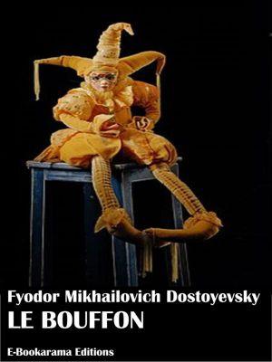 Le bouffon, Fyodor Mikhailovich Dostoyevsky