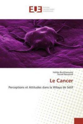 Le Cancer, Hafida Boukharouba, Souad Bouaoud
